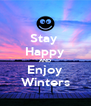Stay  Happy AND Enjoy Winters - Personalised Poster A4 size