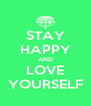 STAY HAPPY AND LOVE YOURSELF - Personalised Poster A4 size