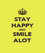 STAY HAPPY AND SMILE ALOT - Personalised Poster A4 size