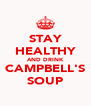 STAY HEALTHY AND DRINK CAMPBELL'S SOUP - Personalised Poster A4 size