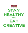 STAY HEALTHY AND EAT CREATIVE - Personalised Poster A4 size