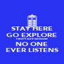 STAY HERE GO EXPLORE I don't care because NO ONE EVER LISTENS - Personalised Poster A4 size