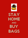 STAY HOME AND BUY BAGS - Personalised Poster A4 size