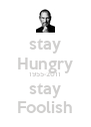 stay Hungry 1955-2011 stay Foolish - Personalised Poster A4 size