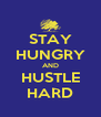 STAY HUNGRY AND HUSTLE HARD - Personalised Poster A4 size