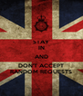 STAY IN AND DON'T ACCEPT RANDOM REQUESTS - Personalised Poster A4 size