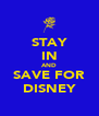 STAY IN AND SAVE FOR DISNEY - Personalised Poster A4 size