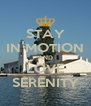 STAY IN MOTION AND LOVE SERENITY - Personalised Poster A4 size