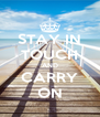 STAY IN TOUCH AND CARRY ON - Personalised Poster A4 size