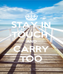 STAY IN TOUCH  AND CARRY TOO - Personalised Poster A4 size