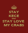 STAY KECE AND STAY LOVE  MY CRABS - Personalised Poster A4 size
