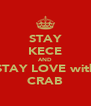 STAY KECE AND STAY LOVE with CRAB - Personalised Poster A4 size