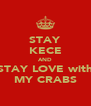 STAY KECE AND STAY LOVE with MY CRABS - Personalised Poster A4 size