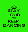 STAY LOUD AND KEEP  DANCING - Personalised Poster A4 size