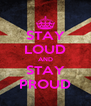 STAY LOUD AND STAY PROUD - Personalised Poster A4 size