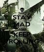 STAY MAD AND KEEP TROLLING - Personalised Poster A4 size