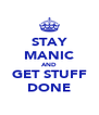 STAY MANIC AND GET STUFF DONE - Personalised Poster A4 size