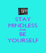 STAY MINDLESS AND BE YOURSELF - Personalised Poster A4 size