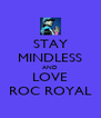 STAY MINDLESS AND LOVE ROC ROYAL - Personalised Poster A4 size