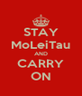 STAY MoLeiTau AND CARRY ON - Personalised Poster A4 size