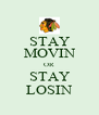 STAY MOVIN OR STAY LOSIN - Personalised Poster A4 size