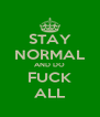 STAY NORMAL AND DO FUCK ALL - Personalised Poster A4 size