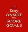 Stay ONSIDE AND SCORE GOALS - Personalised Poster A4 size