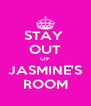STAY  OUT OF JASMINE'S ROOM - Personalised Poster A4 size