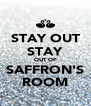 STAY OUT STAY OUT OF SAFFRON'S ROOM - Personalised Poster A4 size