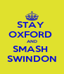 STAY  OXFORD  AND SMASH  SWINDON - Personalised Poster A4 size