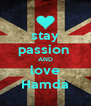 stay 	 passion      AND love Hamda - Personalised Poster A4 size
