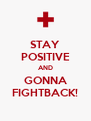STAY POSITIVE AND GONNA FIGHTBACK! - Personalised Poster A4 size