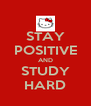 STAY POSITIVE AND STUDY HARD - Personalised Poster A4 size