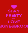 STAY PREETY AND LOVE REIGNE&BROOKE - Personalised Poster A4 size
