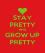 STAY PRETTY AND GROW UP PRETTY - Personalised Poster A4 size