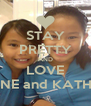 STAY PRETTY AND LOVE REIGNE and KATHRYN - Personalised Poster A4 size