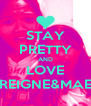 STAY PRETTY AND LOVE REIGNE&MAE - Personalised Poster A4 size