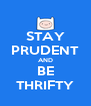 STAY PRUDENT AND BE THRIFTY - Personalised Poster A4 size
