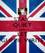 STAY  QUIET AND LET GUPPIE WRITE - Personalised Poster A4 size