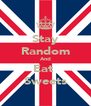 Stay Random And Eat  Sweets - Personalised Poster A4 size