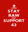 STAY RAW AND SUPPORT 43 - Personalised Poster A4 size