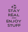 STAY REAL AND ENJOY STUFF - Personalised Poster A4 size