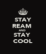 STAY REAM  AND  STAY  COOL - Personalised Poster A4 size