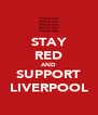 STAY RED AND SUPPORT LIVERPOOL - Personalised Poster A4 size
