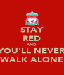 STAY RED AND YOU'LL NEVER WALK ALONE - Personalised Poster A4 size