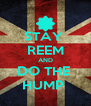 STAY  REEM AND DO THE  HUMP  - Personalised Poster A4 size