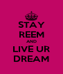 STAY REEM AND LIVE UR DREAM - Personalised Poster A4 size