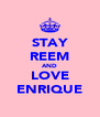 STAY REEM AND LOVE ENRIQUE - Personalised Poster A4 size