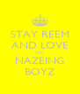STAY REEM AND LOVE MY NAZEING BOYZ - Personalised Poster A4 size