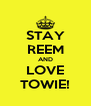 STAY REEM AND LOVE TOWIE! - Personalised Poster A4 size
